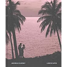 Andreas Gursky: Landscapes by Terrie Sultan (2016-02-02)