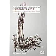 CyberArts 2013. International Compendium Prix Ars Electronica