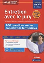Entretien avec le jury - 200 questions sur les collectivités territoriales - Concours et examens professionnels 2018-2019 - Catégories A et B de Fabienne Geninasca