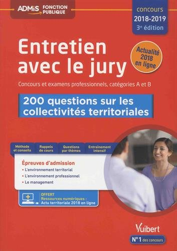 Entretien avec le jury - 200 questions sur les collectivités territoriales - Concours et examens professionnels 2018-2019 - Catégories A et B par Fabienne Geninasca