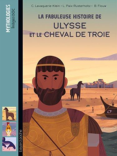La fabuleuse histoire de Ulysse et le cheval de Troie par Laurence Paix-Rusterholtz