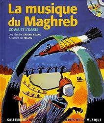 La musique du Maghreb : Zowa et l'oasis (1CD audio)
