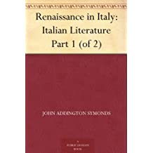 Renaissance in Italy: Italian Literature Part 1 (of 2)