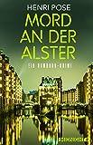 Mord an der Alster: Ein Hamburg-Krimi (Ein-David-Brügge-Krimi 2) von Henri Pose