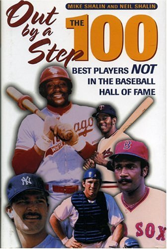 Out by a Step: The 100 Best Players Not in the Baseball Hall of Fame por Mike Shalin