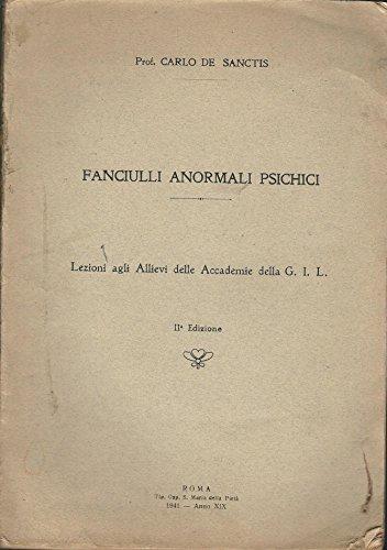 FANCIULLI ANORMALI PSICHICI - Lezioni agli Allievi delle Accademie della G.I.L.