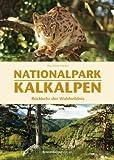 Nationalpark Kalkalpen - Hrg. Günter Linecker