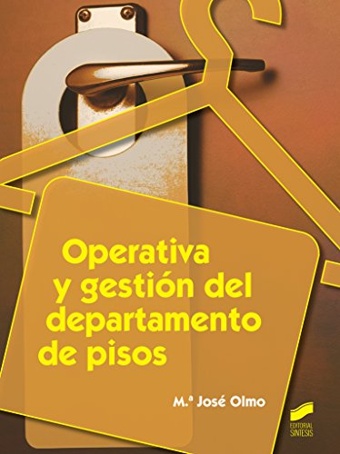 Operativa y gestión del departamento de pisos (Hostelería y Turismo) por María José Olmo