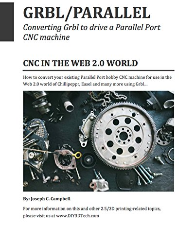 GRBL/PARALLEL: Converting Grbl to drive a Parallel Port CNC machine (English Edition)