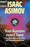 Vom Kosmos zum Chaos: Eine Reise durch die Welt der Elementarteilchen (Knaur Taschenbücher. Sachbücher) - Isaac Asimov