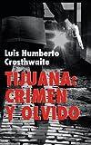 Tijuana: crimen y olvido (Obras completas nº 9)
