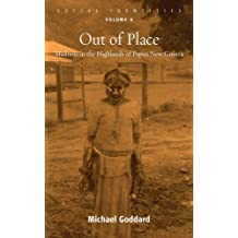Out of Place: Madness in the Highlands of Papua New Guinea (Social Identities) by Michael Goddard (2011-04-30)