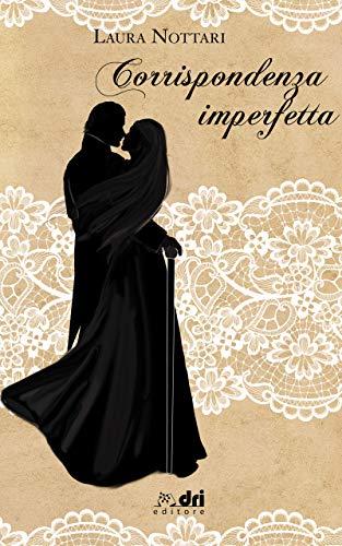 Corrispondenza Imperfetta (DriEditore Historical Romance Vol. 10)
