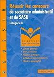 Image de Réussir les concours de secrétaire administratif et de SASU, Catégorie B