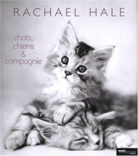 Chats, chiens & compagnie par Rachael Hale