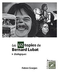 Les UZ-topies de Bernard Lubat (dialogiques)