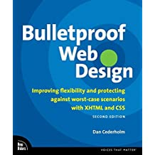 Bulletproof Web Design: Improving Flexibility and Protecting Against Worst-Case Scenarios with XHTML and CSS (Pearson Professional Education) by Dan Cederholm (2007-08-09)