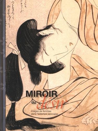 Miroir du désir : Images de femmes dans l'estampe japonaise