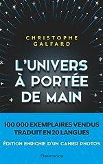 L'univers à portée de main - Edition enrichie de Christophe Galfard
