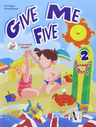 Give me five. Summer book. Con CD Audio. Per le Scuole: 2
