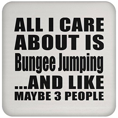 All I Care About Is Bungee Jumping - Drink Coaster Untersetzer Rutschfest Rückseite aus Kork - Geschenk zum Geburtstag Jahrestag Muttertag Vatertag Ostern
