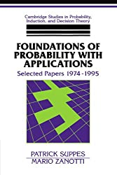 Foundations of Probability with Applications: Selected Papers 1974-1995 (Cambridge Studies in Probability, Induction and Decision Theory)