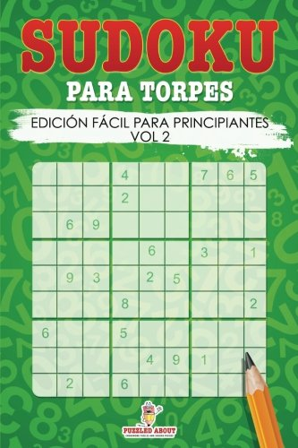 Sudoku para Torpes: Edición Fácil para Principiantes Vol 2 por Puzzled About
