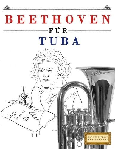 Beethoven für Tuba: 10 Leichte Stücke für Tuba Anfänger Buch