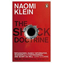 Shock Doctrine: The Rise of Disaster Capitalism by Naomi Klein (2008-05-01)