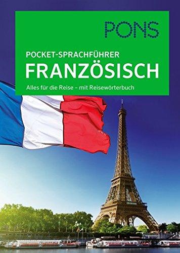 PONS Pocket-Sprachführer Französisch: Alles für die Reise - mit Reisewörterbuch Französisch Pocket