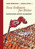 Eine Erdbeere f�r Hitler: Deutschland unterm Hakenkreuz