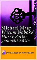 Warum Nabokov Harry Potter gemocht hätte. Der Schlüssel zu Harry Potter! Mit einem Nachwort zu Harry V.