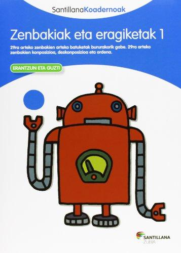 ZENBAKIAK ETA ERAGIKETAK 1 SANTILLANA KOADERNOAK - 9788498943740