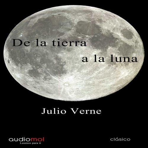 De la Tierra la Luna [Of the Earth the Moon]  Audiolibri