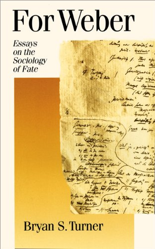 For Weber: Essays on the Sociology of Fate (Published in association with Theory, Culture & Society)