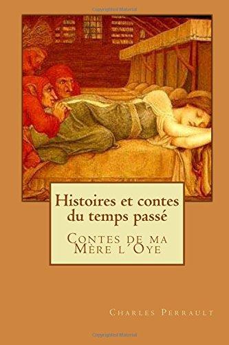 Histoires et contes du temps passé: Contes de ma Mère l´Oye