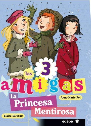 La Princesa Mentirosa (Las 3 amigas)