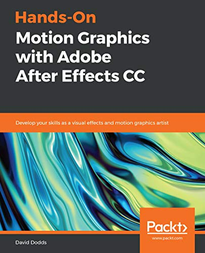 Hands-On Motion Graphics with Adobe After Effects CC: Develop your skills as a visual effects and motion graphics artist (English Edition) Motion Desktop