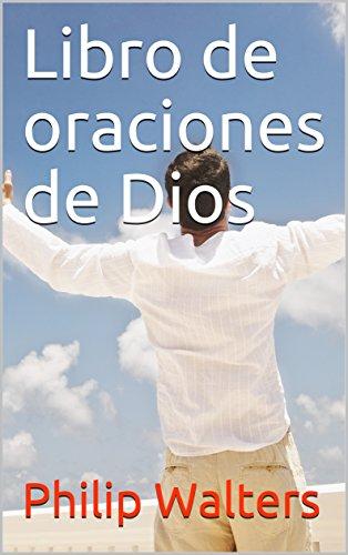 Libro de oraciones de Dios por Philip Walters