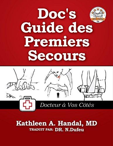 Doc's Guide des Premiers Secours: Docteur à Vos Côtès (DocHandal's Guides t. 2018) par Kathleen Handal