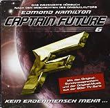 Captain Future 6 - Kein Erdenmensch mehr...