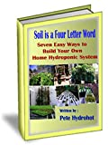 Soil is a Four Letter Word: Seven DIY Ways of Creating Home Hydroponic Systems