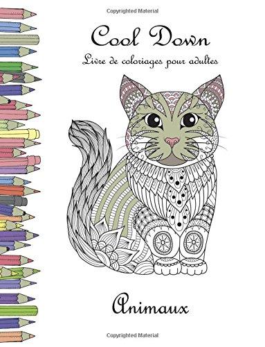 Cool Down - Livre  colorier pour adultes: Animaux
