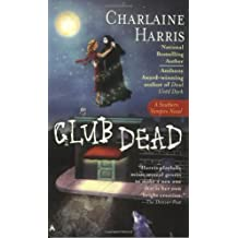 Club Dead (Sookie Stackhouse/True Blood, Band 3)
