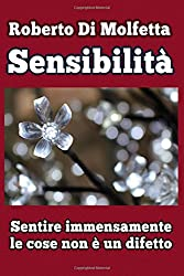 Sensibilità: Sentire immensamente le cose non è un difetto