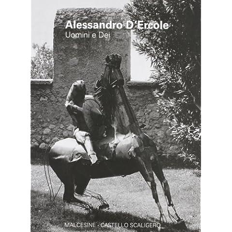 Alessandro D'Ercole. Uomini e dei. Ediz.