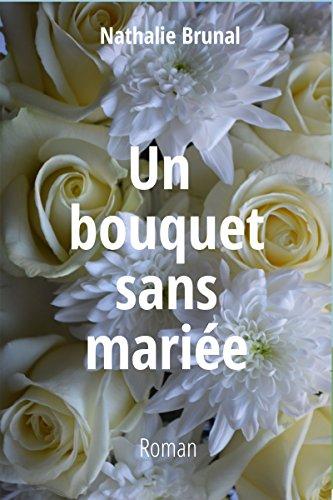 Un bouquet sans mariée (Anna et Roger t. 3)