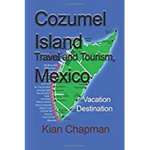 Cozumel Island Travel and Tourism, Mexico: Vacation Destination