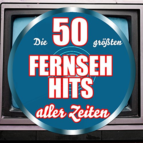 Die 50 größten Fernseh Hits al...