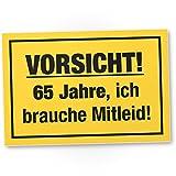 DankeDir! 65 Jahre - Brauche Mitleid, Kunststoff Schild - Geschenk 65. Geburtstag, Geschenkidee Geburtstagsgeschenk Fünfundsechzigsten, Geburtstagsdeko/Partydeko / Party Zubehör/Geburtstagskarte